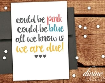 Could be pink, could be blue. All we know is we are due!- New Baby Card - Funny Baby Shower Card - Pregnancy Announcement -Baby Announcement