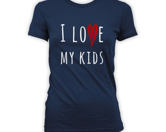 I Love My Kids T-shirt - Mothers Day Shirt, Birthday Gift for Mom from husband, Mother Daughter Gift Ideas, Awesome Kids Shirt CT-274