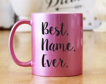 Best *NAME* Ever Personalized 11 oz Glitter Coffee Mug - Choice of Colors & Fonts Available - Great Mother's Day or Christmas Gift (OHC42)