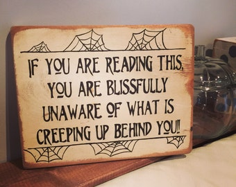 HALLOWEEN ** Creepy Halloween Sign Decor - Wooden Sign - Halloween Decoration - Wood Sign - Creepy Quote