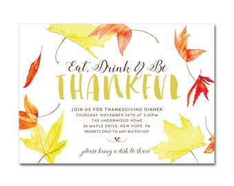 Thanksgiving/Friendsgiving 5x7 Invitation with watercolor leaves - Eat, Drink and Be Thankful - Printable and Personalized