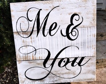 Me & You | Barn Wood Sign
