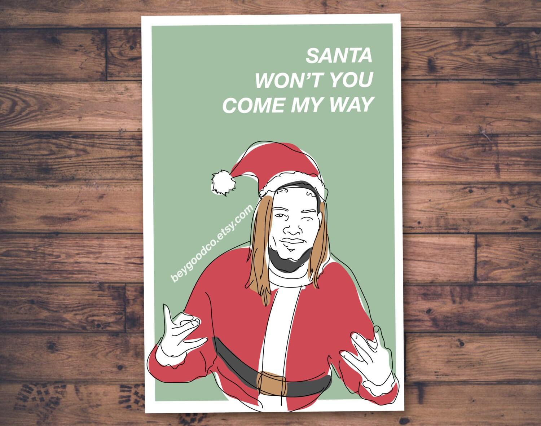 Printable Christmas Card Come My Way Fetty Wap Santa