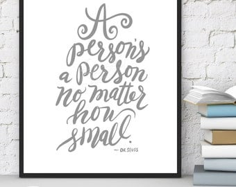 A person's a person no matter how small. 8x10 Printable - Dr. Seuss Children's Print - Hand lettering - INSTANT DOWNLOAD