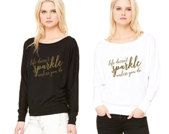 Life Doesn't Sparkle Unless You Do Tee