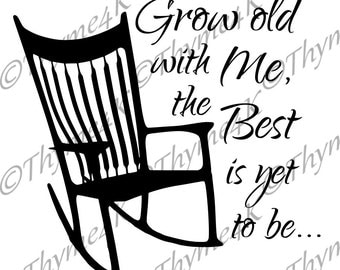 Cutting File SVG Grow Old with Me