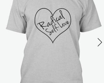 Radical Self-Love Shirt