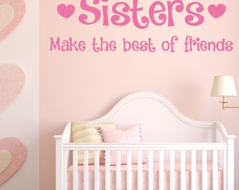SISTERS Make the best of friends | Wall sticker quote art | Kids bedroom | 22 colour choices | WQB16