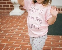 I get it from my Mama, little girls tshirt, little girls clothes, toddler girls shirts, girl toddler, kids gift, trendy girls clothes