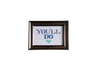 You'll Do heart valentines framed cross stitch