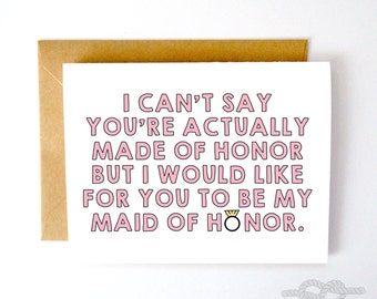 Will You Be My Maid of Honor Card, Funny Maid of Honor Card, Maid of Honor Proposal Card, Wedding Card, Bridesmaid Card, Funny Maid of Honor