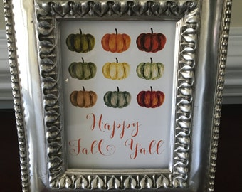 Happy Fall Y'all - Art Print - Thanksgiving - Fall - Pumpkins - Southern - 5x7 or 8x10