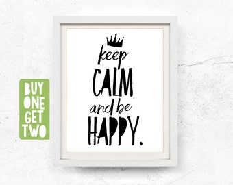 Keep calm and be happy, Quotes, Printable quotes, Black and white, Printable Art, Keep calm print, Quote prints, Monochrome, 8x10, 11x14