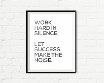 """Printable Art Typography Poster """"Work Hard In Silence. Let Success Make The Noise."""" Inspirational Print Motivational Quote Digital Download1"""