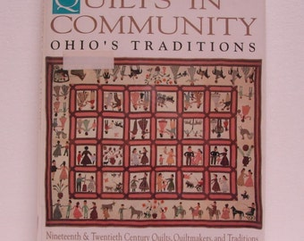 Quilts In Community Ohio's Tradition Book - ©1991 Ohio Quilt Research Project - Hardcover - 176 pages - ISBN 1-55853-101-7 - color pictures