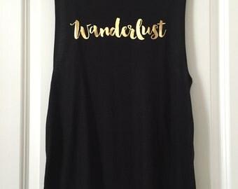 Wanderlust Flowy Muscle Tank // Gold Foil // Gift for her // Custom tee // travel shirt // jetsetter