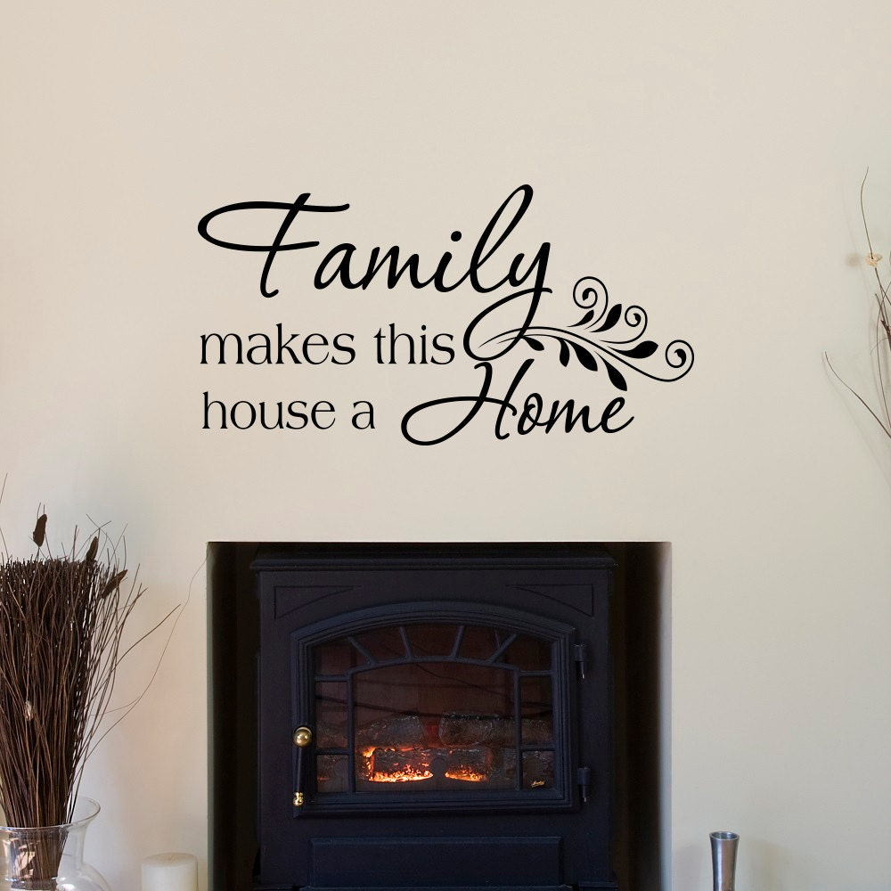 Family wall decal quote family makes this house a home wall for Living room quote stickers