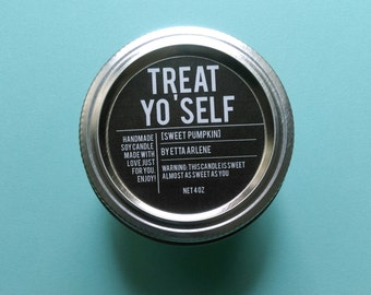 Treat Yo'Self Candle - Scented Soy Candle - Silly Gift for Friend - Tumblr Decor - By Etta Arlene - 4 oz Jar