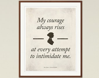 """Jane Austen """"Courage"""" Pride and Prejudice Quote Poster Medium, Feminist Quote, Literary Gift, Printable Quote, Book Lovers, Instant Download"""