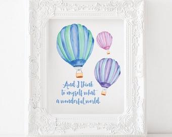 What a wonderful world print, hot air balloon print, what a wonderful world printable, hot air balloon printable, hot air balloon decor