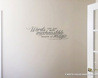 Words are Our Most Inexhaustible Source of Magic - J.K. Rowling Quote - Vinyl Wall Decal - Bedroom Wall Quote - Writing Wall Quote