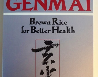 1989 Book - Genmai Brown Rice for Better Health by Eiwan Ishida - First Ed. 1989 - Japan Publications