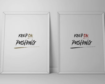Inspirational Poster - Keep On Pushing