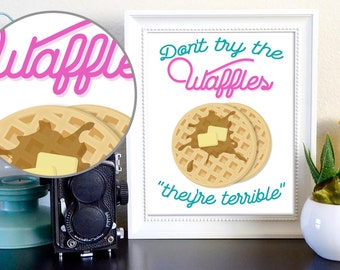 Never Not Funny Don't Try the Waffles They're Terrible Matt Belknap Jimmy Pardo Quote Poster Digital Download