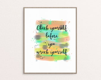 Inspirational Quote, Printable Art, Gallery Wall, Check yourself before you wreck yourself, kids room decor, Typography print, funny print