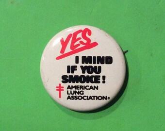 Original Vintage Yes I Mind If You Smoke Pin Back Button, American Lung Association Anti Smoking Button