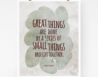 Van Gogh quote art, inspirational quote, motivational quote, gift for artist, great things are done, typography art