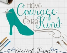 Cinderella Svg, Disney Svg, Courage Be Kind Quote Svg, Svg Cutting Files, Svg files for Cricut, Svg Files Silhouette Cameo, Vector Clip Art