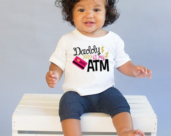 Daddy Is My ATM  - Daddys Girl Shirt - Father Daughter Shirts - Daddy Daughter Shirts - Daddys Princess