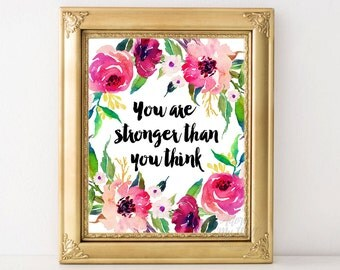 You are stronger than you think, wall art, inspirational quote, motivational, printable, decor, graduation gift, for her, 8x10,