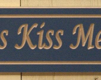 Interior Sign - Always Kiss Me Goodnight