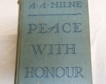 1935 Revised Edition, Peace With Honour by A A Milne//Peace With Honour 1935//Peace With Honour by A A Milne