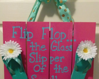 Flip Flop Sign Bord - Flip Flop...The glass slipper of the South
