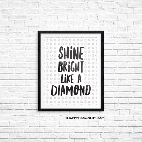 Printable Art, Music Quote, Shine Bright Like a Diamond, Inspirational, Motivational Print, Typography, Art Prints, Digital Download Print