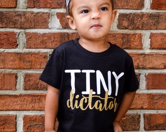 Tiny Dictator, Toddler Shirt, Bossy Shirt, Bossy Toddler, Terrible Twos, Glitter Tee, Toddler Tshirt, Girls Shirt, Cute Shirt, Trendy Tee