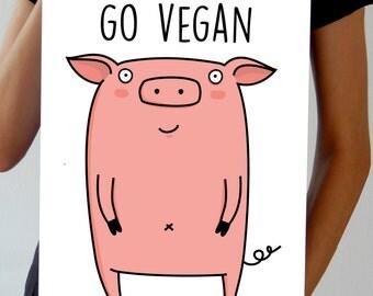 Go Vegan Poster - Animal Rights Activist - Vegan Art Activism  - Cute Pig Poster - Animal Liberation - Animal Lover/Vegetarian/Vegan Gift