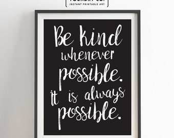 Dalai Lama - Be kind whenever possible. It is always possible. Inspirational Quote // Wall Art, Home Wall Decor, 8x10 - INSTANT DOWNLOAD
