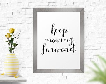 Printable Quote, Office Decor, Keep Moving Forward, Quote Art, Wall Art, Typography Poster, Motivational Print, Motivational Poster