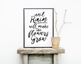 RAIN will make the FLOWERS GROW, digital download, home decor, art, framed, floral