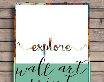 Explore, wall art print digital download, inspire, motivate, travel, fire, flame, stunning, quote, words, typography