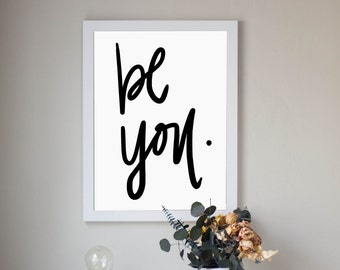 Be You Black and White Digital Download Quote