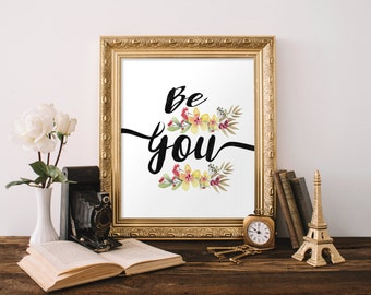 Inspirational Print - Be You Print - Be You Quote - Watercolor Wall Art - Motiavtional Print - Typography Print - Be You Art