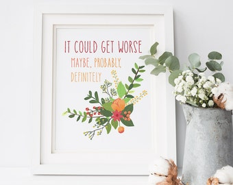 """It could get worse...definitely 