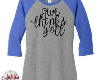 Give Thanks Y'all, Thanksgiving, Womens Baseball Raglan 3/4 Sleeve Top in 5 colors, Sizes Small-4X, Plus Size