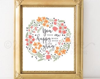 You make me happy when skies are gray, Home, Wall Art, 8x10, 5x7, Floral, Flowers, Leaves, Pink, Orange, Green, Seasonal,  Housewarming