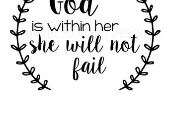 God is within her she will not fail SVG instant download design for cricut or silhouette